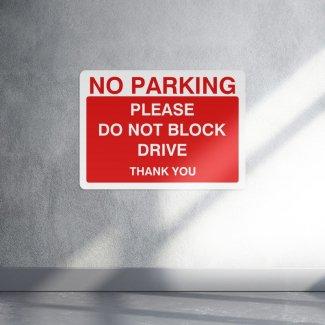 No parking please do not block drive parking sign