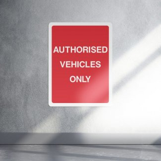 Authorised Vehicles Only Sign - Portrait