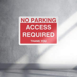No parking access required thank you parking sign