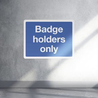 Badge Holders Only Sign