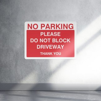 No parking please do not block driveway parking sign