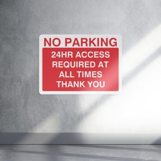 No parking 24 hour access required at all times parking sign