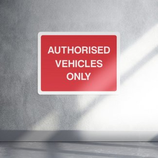 Authorised Vehicles Only Sign - Landscape